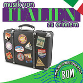 Play & Download Souvenir an meine Reise nach Rom. Musik von Italien zu erinnern by Various Artists | Napster