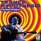 Play & Download Trance Hypothesis by Fareed Haque | Napster