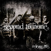Play & Download Release Me by Second To None | Napster
