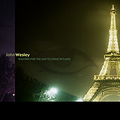 Play & Download Waiting for the Sun to Shine in Paris (Live) by John Wesley | Napster
