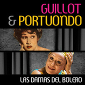 Play & Download Guillot & Portuondo: Las Damas del Bolero by Various Artists | Napster