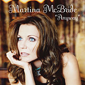 Play & Download Anyway by Martina McBride | Napster