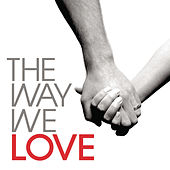 The Way We Love by Various Artists