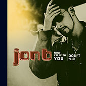 Now I'm With You/Don't Talk by Jon B.