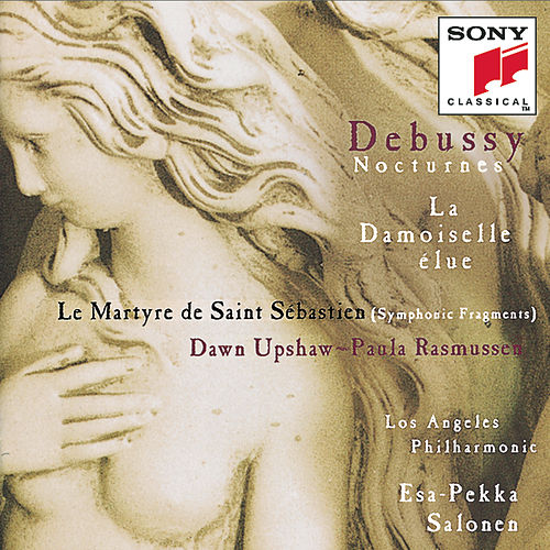 Play & Download Debussy:  Nocturnes; La Damoiselle élue; Le Martyre de St. Sébastien by Various Artists | Napster