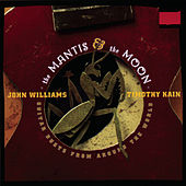 Play & Download The Mantis and the Moon - International Repertoire for Two Guitars by John Williams | Napster
