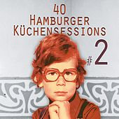 Play & Download 40 Hamburger Küchensessions, Vol. 2 by Various Artists | Napster