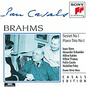 Brahms:  Sextet in B-flat major, Op. 18 & Piano Trio No. 1 in B major, Op. 8 by Isaac Stern; Pablo Casals