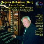 Bach: Grandes Orgues de la Basilique du Couvent Royal de Saint-Maximin by Pierre Bardon