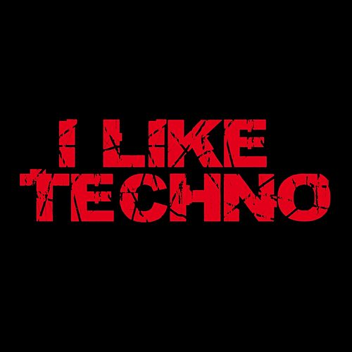 I Like Techno by Various Artists