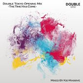 Double Tokyo Opening Mix - the Time Has Come by Various Artists