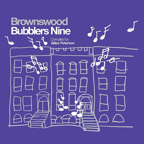 Play & Download Gilles Peterson Presents Brownswood Bubblers Nine by Various Artists | Napster