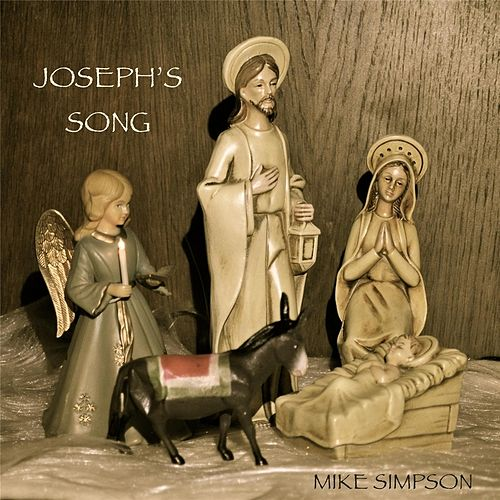 Play & Download Joseph's Song by Mike Simpson | Napster
