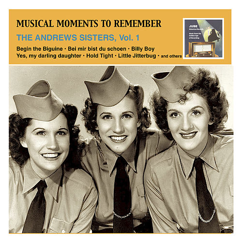 Play & Download Musical Moments To Remember: The Andrews Sisters, Vol. 1 by The Andrews Sisters | Napster