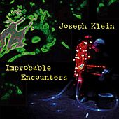 Play & Download Klein: Improbable Encounters by Various Artists | Napster