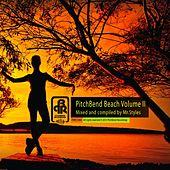 Play & Download PitchBend Beach, Vol. 2 (Mixed and Compiled by Mr. Styles) by Various Artists | Napster