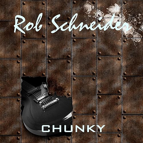 Play & Download Chunky by Rob Schneider | Napster