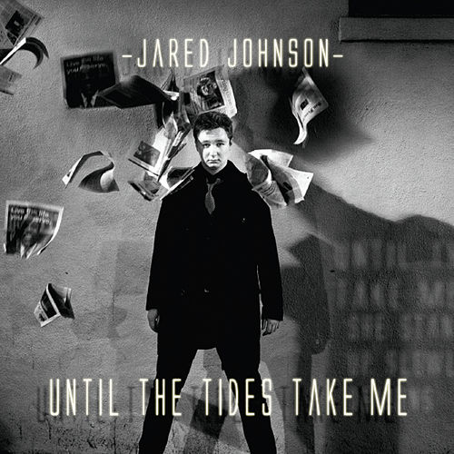 Play & Download Until the Tides Take Me by Jared Johnson | Napster