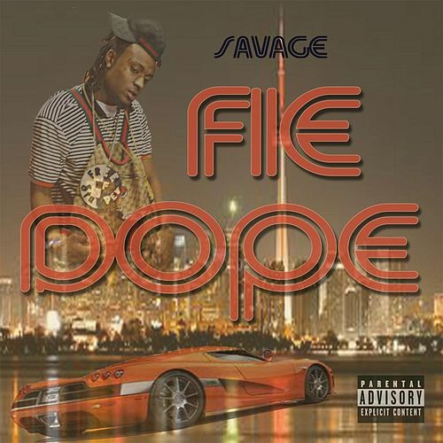 Play & Download Fie Dope by Savage | Napster