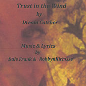 Trust in the Wind by Dreamcatcher