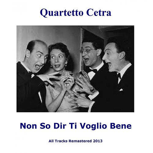 Play & Download Non so dir ti voglio bene (Remastered) by Quartetto Cetra | Napster