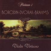 Play & Download Borodin / Dvorak / Brahms: Violin Virtuoso by Quartetto Amati | Napster