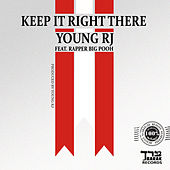 Keep It Right There - Single by Young RJ
