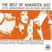 Play & Download The Best Of Maxanter Jazz (15th Anniversary Collector Edition) by Various Artists | Napster