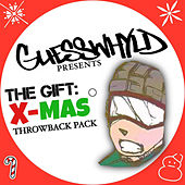 Play & Download GuessWhyld Presents The Gift: X-Mas Throwback Pack by Various Artists | Napster