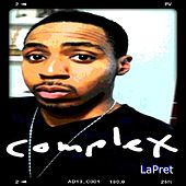 Play & Download Complex (feat. DaMar J) by LaPret | Napster