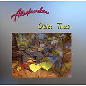 Play & Download Quiet Times by Alexander | Napster