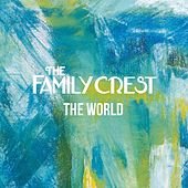 Play & Download The World by The Family Crest | Napster