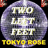 Play & Download Two Left Feet by Tokyo Rose | Napster