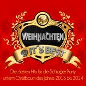 Play & Download Weihnachten @ it's Best - Die besten Hits für die Schlager Party unterm Christbaum des Jahres 2013 bis 2014 by Various Artists | Napster