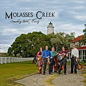Play & Download Something Worth Having by Molasses Creek | Napster