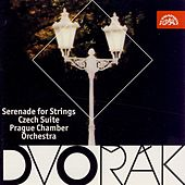 Play & Download Dvořák: Serenade for Strings, Czech Suite by Prague Chamber Orchestra | Napster