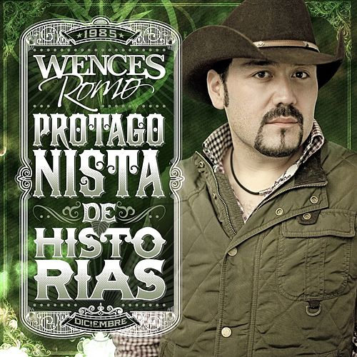 Play & Download Protagonista De Historias (NorteÑo) by Wences Romo | Napster