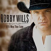 If It Was That Easy by Bobby Wills