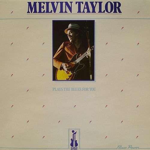 Plays the Blues for You (Blues Power) by Melvin Taylor
