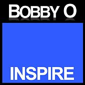 Play & Download Inspire by Bobby O | Napster