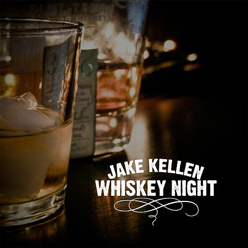 Whiskey Night by Jake Kellen