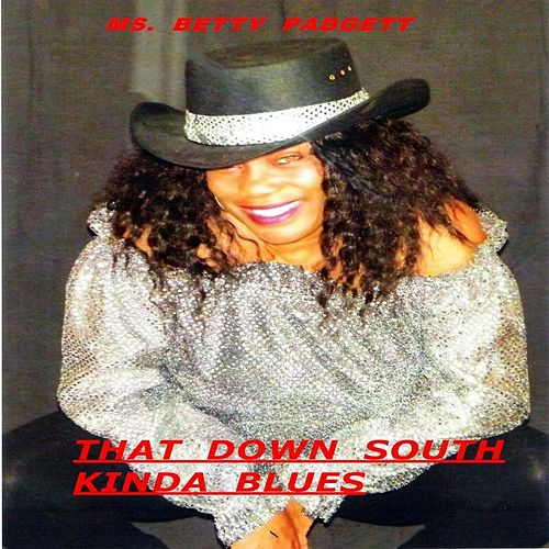 Play & Download That Down South Kinda Blues by Betty Padgett | Napster