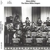 The Glenn Miller Singers by Glenn Miller