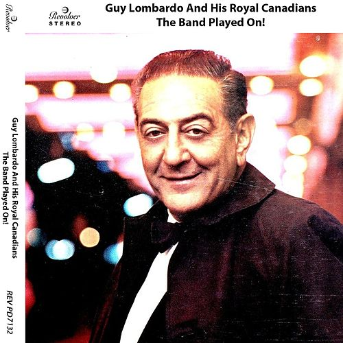 Play & Download The Band Played On! by Guy Lombardo | Napster