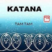 Play & Download Tam tam by Katana | Napster