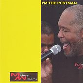 Play & Download I'm the Postman by Michael Williams | Napster