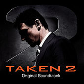 Play & Download Taken 2 (Original Motion Picture Soundtrack) by Various Artists | Napster