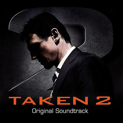 Taken 2 (Original Motion Picture Soundtrack) by Various Artists