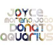 Play & Download Aquarius by Joyce Moreno & João Donato | Napster