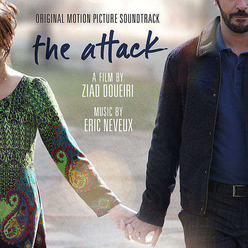 The Attack (Original Motion Picture Soundtrack) by Eric Neveux